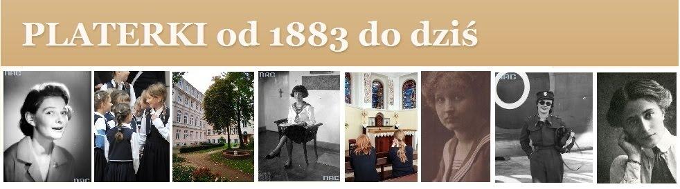 PLATERKI od 1883 do dziś