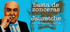 Arturo JAURETCHE, el mas grande descolonizador de la cipaya mente argentina. LEALO!!