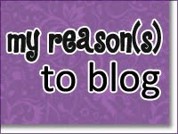My Reasons to Blog