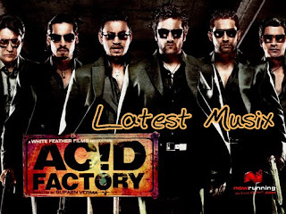 Download Acid Factory Hindi Movie MP3 Songs