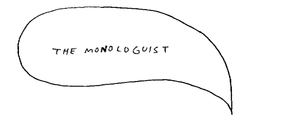 the monologuist