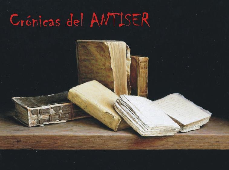 crónicas del ANTISER