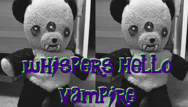 whispers hello vampire