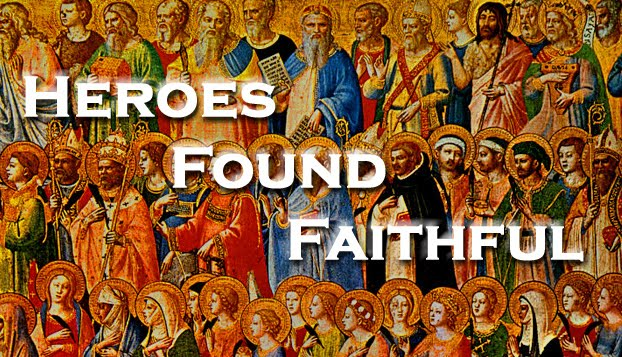 Heroes of Faith - Found Faithful
