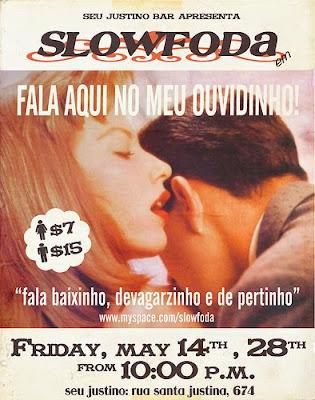 A banda Slow Foda se apresenta hoje (14/05)no bar Seu Justino na Vila Olímpia em SP