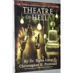 Theatre of Hell : Dr. Lung's Complete Guide to Torture, Haha Lung