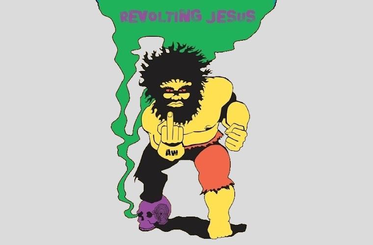 Revolting Jesus