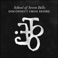 "Snob's Music: School of Seven Bells: ""Disconnect from Desire ..."