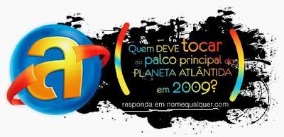 Planeta Atlântica 2009 - Bandas, Datas, Atrações, Cantores