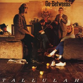 Go-betweens - Tallulah