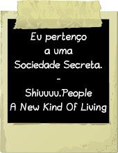 A Minha Sociedade Secreta... Shiuuuu ;D