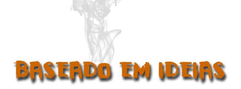BASEADO EM IDEIAS