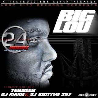 Big Lou - 24 Hourz Hosted By Tekneek, DJ Rhude & DJ Bedtyme 357