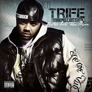 Trife_Diesel-Better_Late_Than_Never-2009-H3X