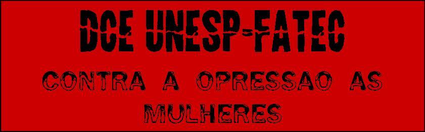 DCE UNESP-FATEC CONTRA A OPRESSÃO ÀS MULHERES, AOS NEGROS E AOS HOMOSSEXUAIS