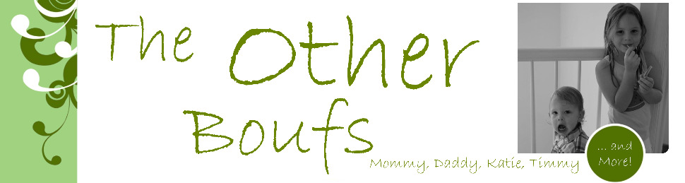 The Other Boufs: Mommy, Daddy, Katie, Timmy ... and more!