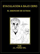 El Síndrome de Octavia. Eyaculación a bajo cero
