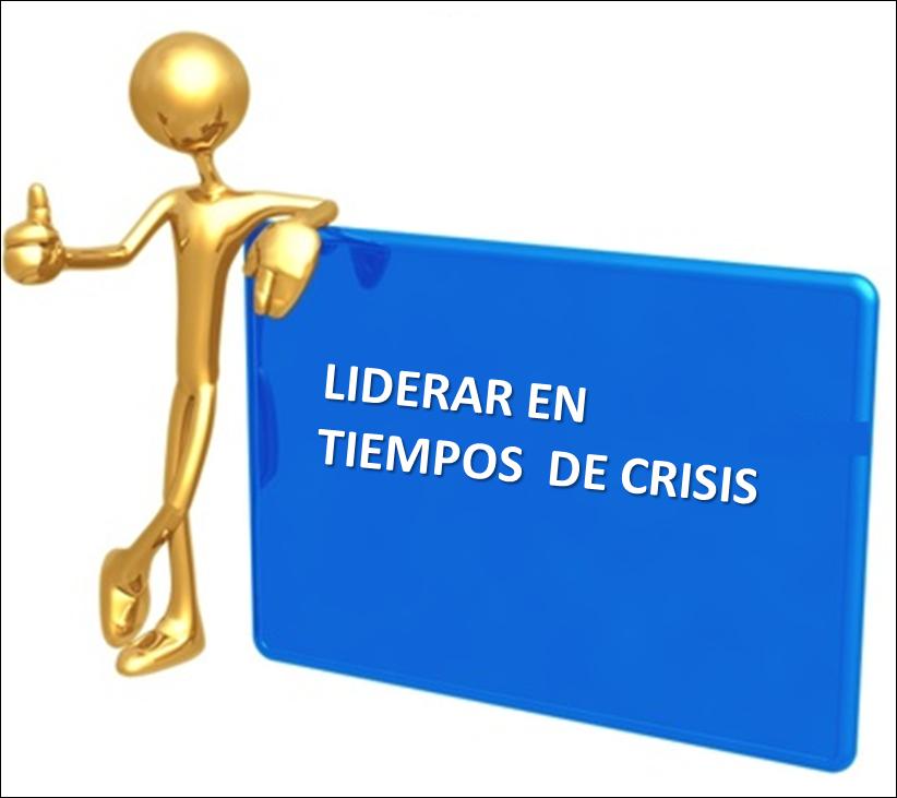 liderar en tiempos de crisis