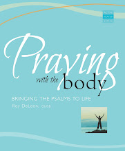 Praying with the Body: Bringing the Psalms to Life by Roy DeLeon, oblsb