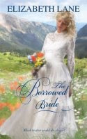 THE BORROWED BRIDE by Elizabeth Lane