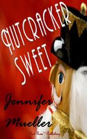 NUTCRACKER SWEET by Jennifer Mueller