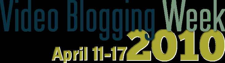 Video Blogging Week 2010