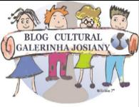 BLOG CULTURAL GALERINHA JOSIANY