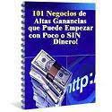 101 Negocio de Altas Ganancias que Puede Empezar con Poco o sin Dinero