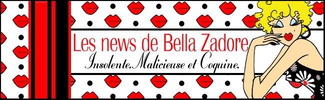 Les News de Bella Zadore