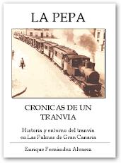 LA PEPA, HISTORIA Y ENTORNO DEL TRANVIA EN LAS PALMAS DE GRAN CANARIA