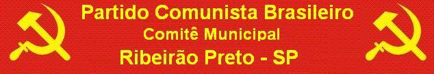 Partido Comunista Brasileiro     Comitê Municipal              Ribeirão Preto/SP