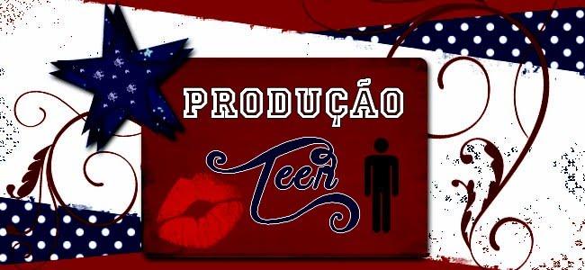 Produção Teen