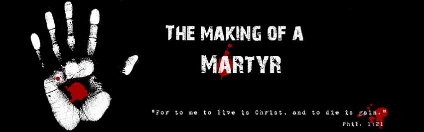 The Making of a Martyr