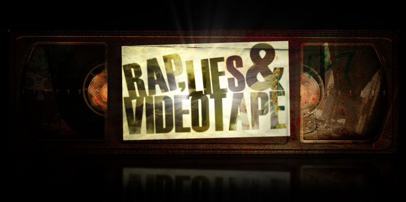 rap, lies and videotape