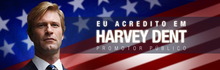 Eu Acredito em Harvey Dent