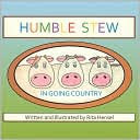 IN GOING COUNTRY, A HUMBLE STEW STORY BY RITA HENSEL