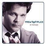 REY RUIZ (EL MENSAJE) 2009
