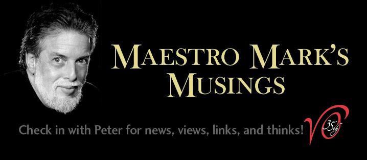 Maestro Mark's Musings