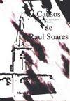 Causos que também fazem parte da história de Raul Soares