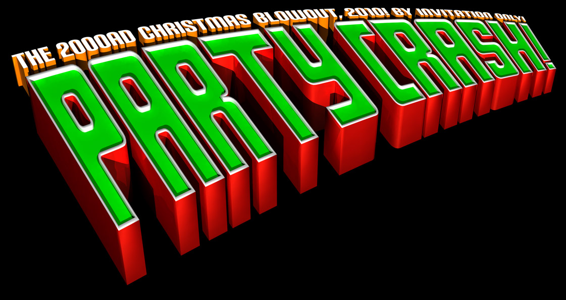 Party Crash! The 2000ad Christmas Blowout 2010! By Invitation Only!