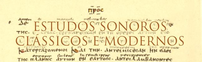 Estudos Sonoros Clássicos e Modernos
