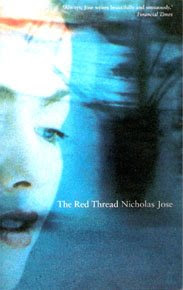 Nicholas Jose - The Red Thread, faber and faber, 2000