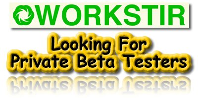 Workstir, Private Beta, Testers, Invitation