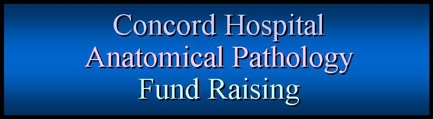 Concord Hospital Anatomical Pathology         Fund Raising