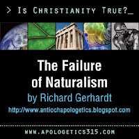 Essay The Failure Of Naturalism By Richard Gerhardt  Apologetics  Essay The Failure Of Naturalism By Richard Gerhardt