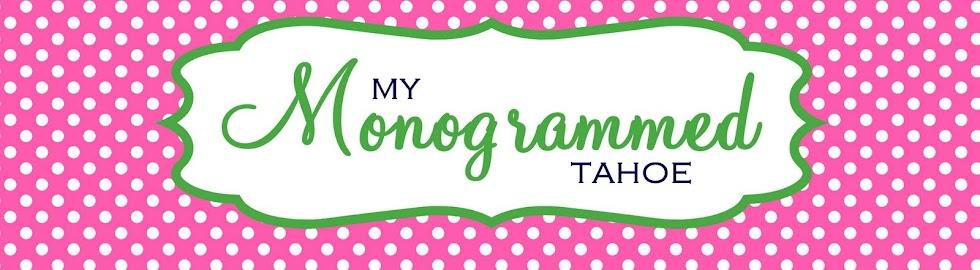 My Monogrammed Tahoe