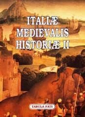 Italiæ Medievalis Historiæ II