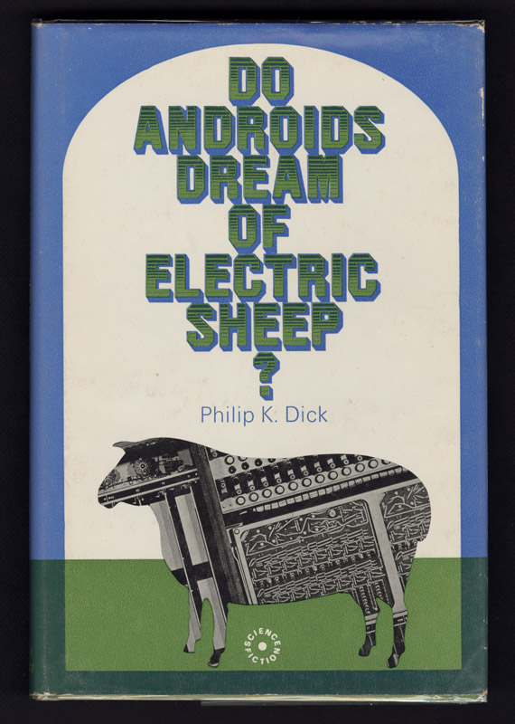 Do Androids Dream of Electric Sheep by PKD