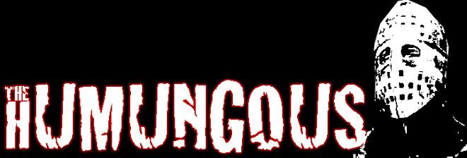 The Humungous!