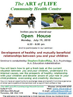 Poster: The Art of Life Community Health Centre Toronto Open House July 19, 2010 Development healthy mutually beneficial relationships between you and your children